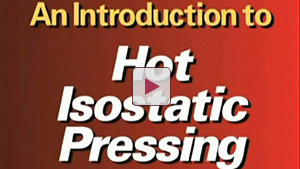 An Introduction to Hot Isostatic Pressing